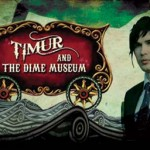 Vaudevillian Opera through Bohemian Eyes: Timur and the Dime Museum